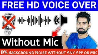 How To Record HD Voice In Video Without Mic | Voice Over Without Mic 0% Background Noise