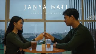 Download lagu TANYA HATI - Pasto Cover by Indah Aqila MP3
