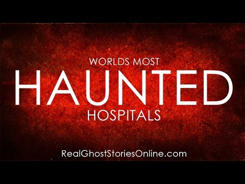 Haunted Hospitals | Ghost Stories, Paranormal, Supernatural, Hauntings, Horror