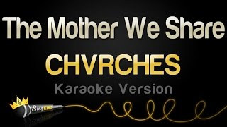 CHVRCHES - The Mother We Share (Karaoke Version)