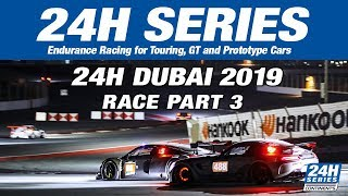 Hankook 24H DUBAI 2019 Race Part 3