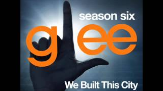 Glee - We Built This City (DOWNLOAD MP3+LYRICS)