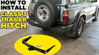 How To Install Rear Trailer Hitch Receiver - Curt Class 3  on Toyota 80-Series Land Cruiser