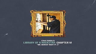 Library of a Rockstar: Chapter 6 – Mr. Monday Night, Pt. 3 (Full Mixtape)