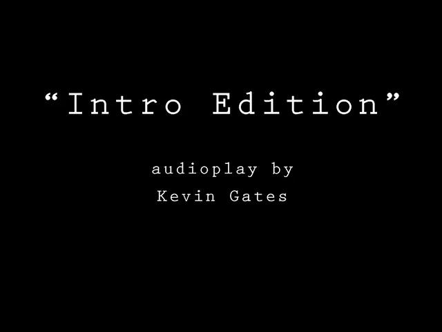 Kevin Gates - Intro Edition