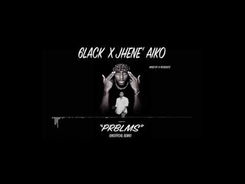 6lack X  JaQuandice Andrews  PRBLMS (Unofficial Remix) *NEW SONG 2017*