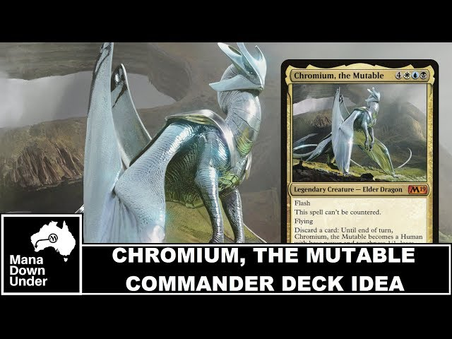 MTG Commander Deck Idea - Chromium, the Mutable (You Dont Need Friends)