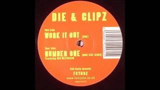 Dj Die & Clipz - Work It Out (DUB)