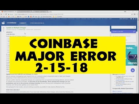 Coinbase MAJOR ERROR 2-15-18, double charging payments confirmed! Possible credit card / bank hack??