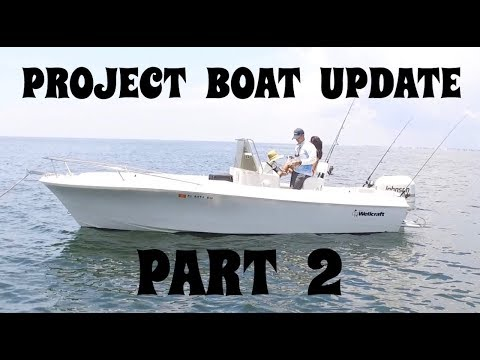 NEW Project Boat : UPDATE PART 2 -- WELLCRAFT Center Console V20 FISHERMAN -- DIY Boat Project