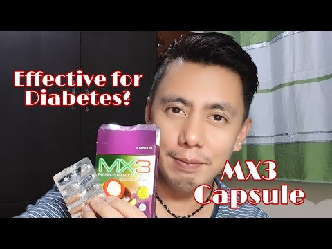EFFECTIVE FOR DIABETES? | MY REVIEW OF MX3 MANGOSTEEN XANTENE Capsules With 5 Health Benefits