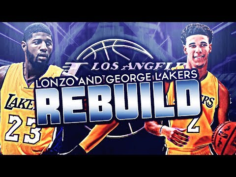 REBUILDING THE 2018 LOS ANGELES LAKERS WITH LONZO BALL AND PAUL GEORGE!