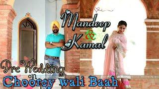 Choorey wali baah | Mankirat aulakh | pre wedding mandeep & kamalpreet