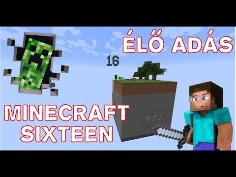 Minecraft Sixteen LIVE! !!ÉLET 16 BLOKKON!!
