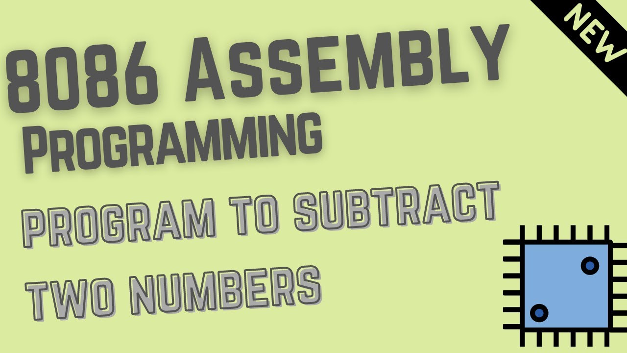 Assembly language program to subtract two numbers | 8086 | 8085