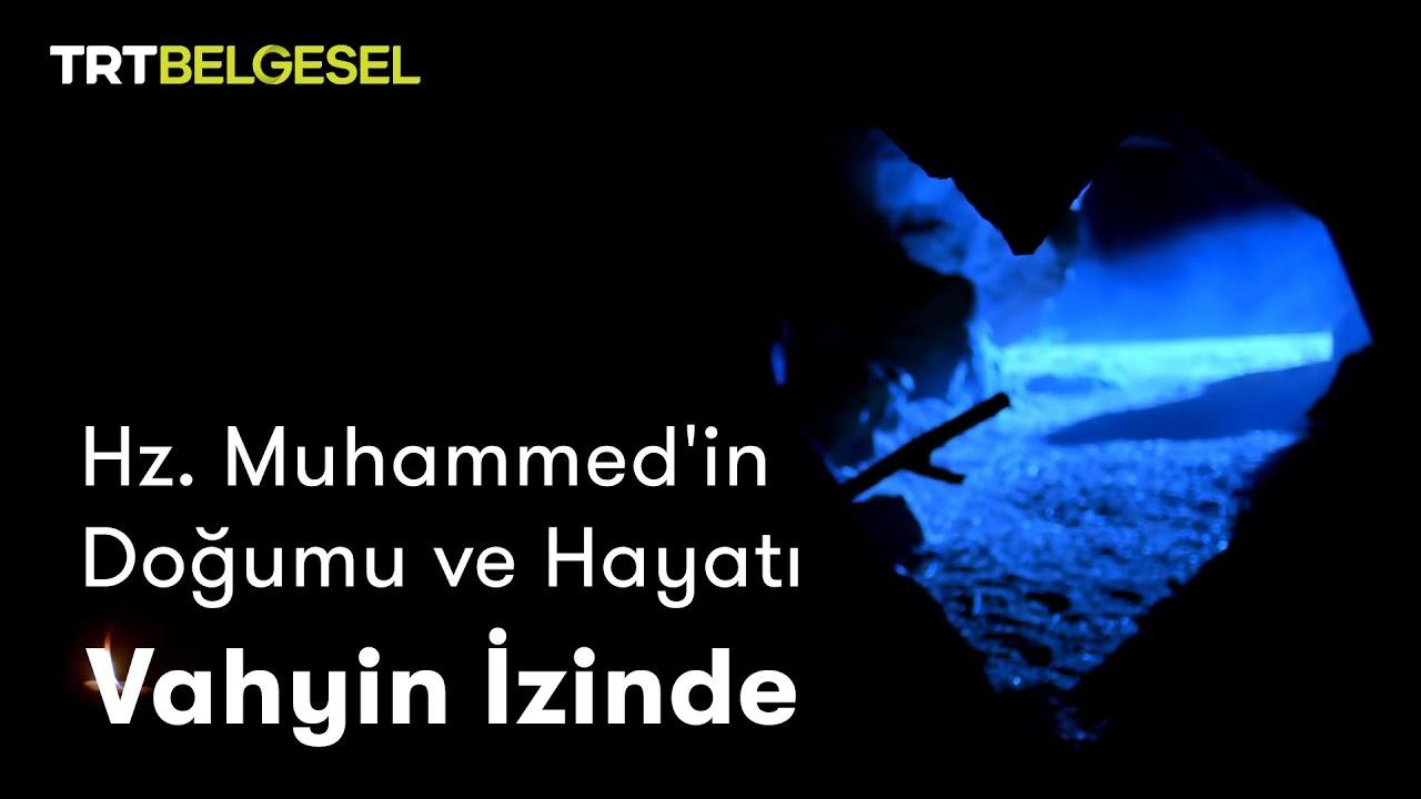 Hz. Muhammed'in Doğumu ve Hayatı   Vahyin İzinde