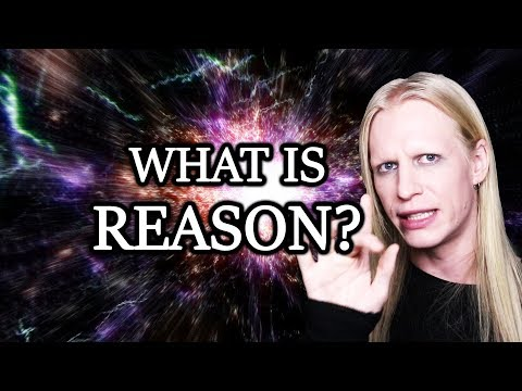 What is REASON? Is The Universe Rational?