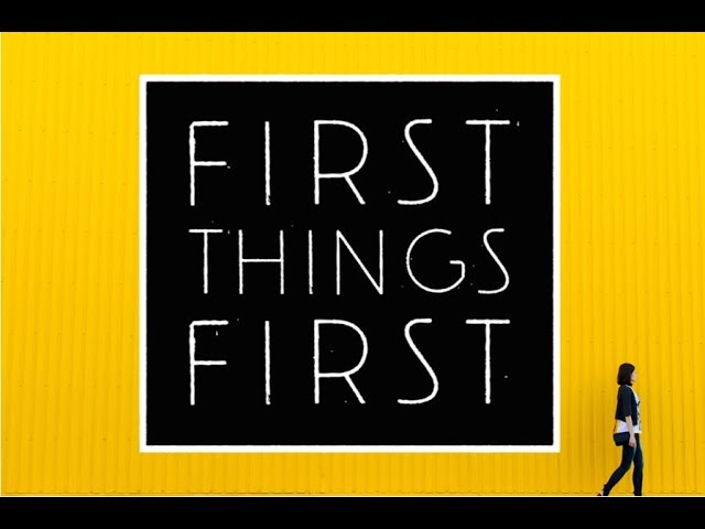 Geoff - First Things First