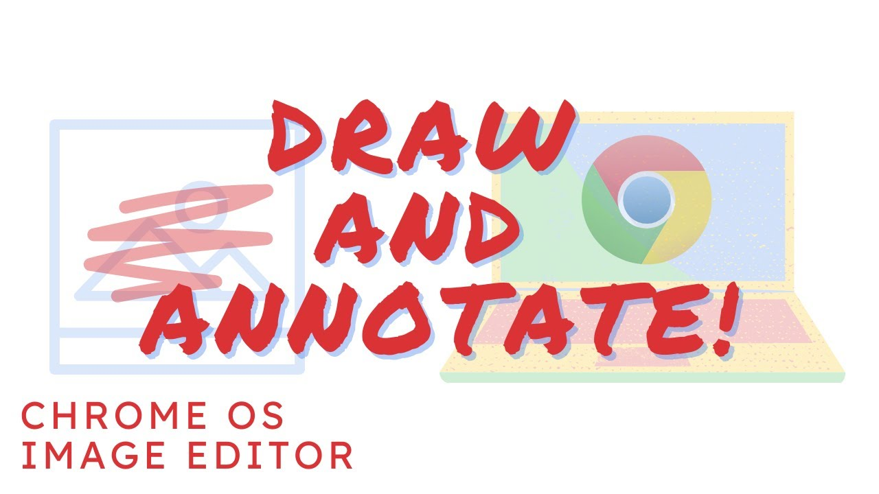 Chrome OS Image Editor - Annotate Images (As of Chrome 89)