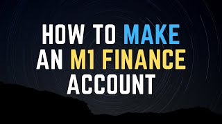 How to Make an M1 Finance Account 2020
