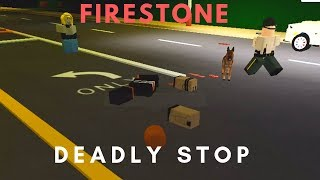 ROBLOX | Firestone DHS, Deadly Stop