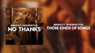 Brinley Addington - Those Kind of Songs (Official Audio)