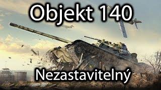 World of Tanks - Objekt 140 - Nezastavitelný (8000+2500 poškození)