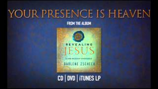 Your Presence Is Heaven by Darlene Zschech from REVEALING JESUS (OFFICIAL)
