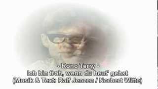 Rono Terry - Ich bin froh, wenn du heut