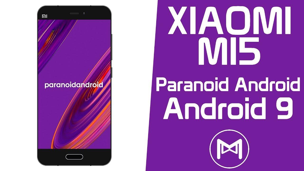 Xiaomi Mi5 | Paranoid Android Pie Beta | Android 9 0 Pie ROM