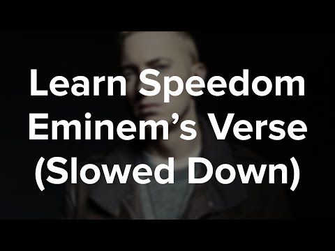Learn Speedom Slowed Down! Eminem's Verse (WW2)