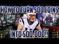 HOW TO TURN 500 COINS INTO 500,000 MAKE MILLIONS WITH THIS MADDEN MOBILE 17 COIN MAKING METHOD
