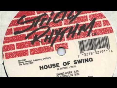 House Of Swing - Ya Gotta Lov (Strictly Rhythm, 1993)