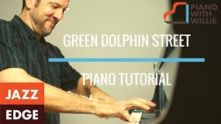 Learn to Play Piano at Home: Green Dolphin Street - Improvisation - Analysis pt 1