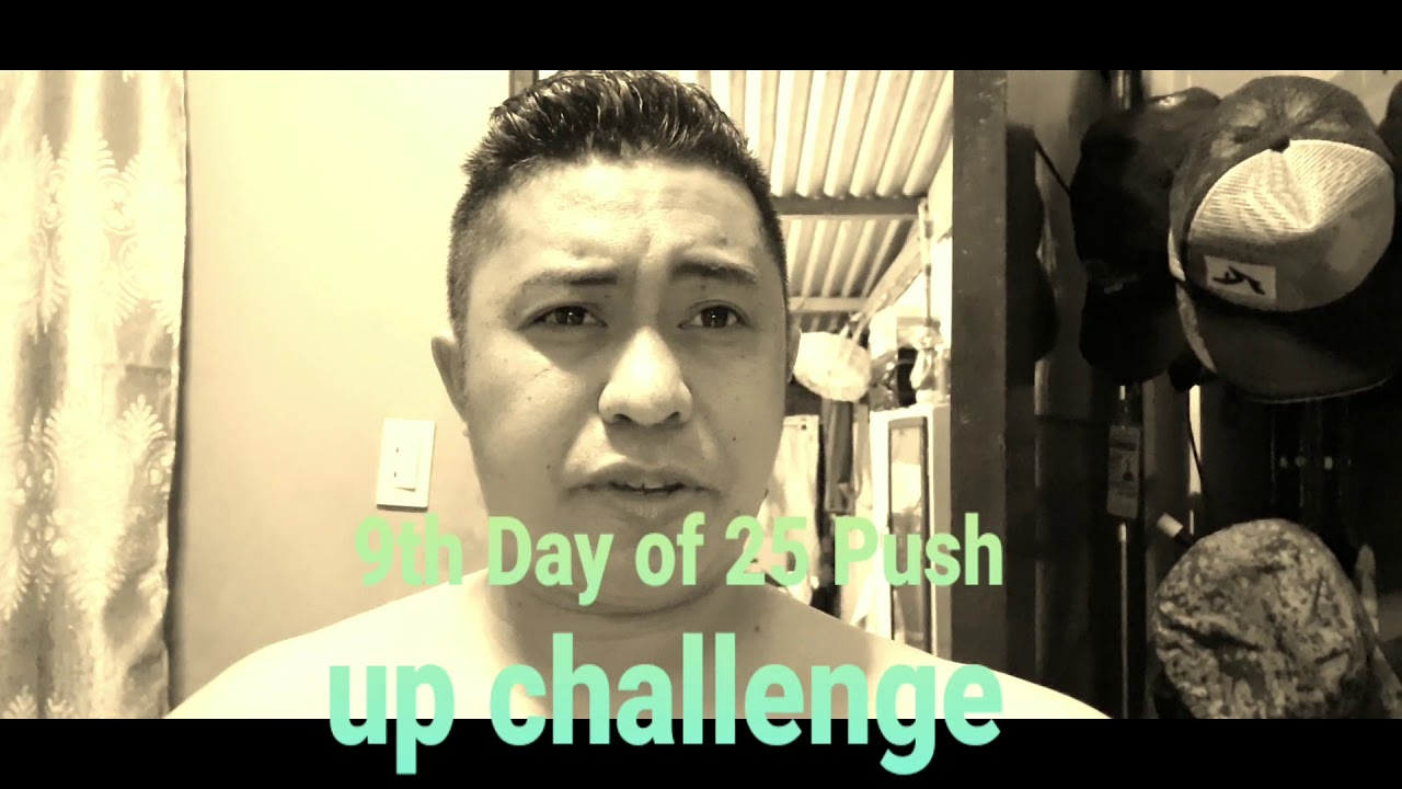9th Day of 25 Push up Challenge