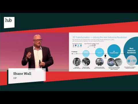 3D Printing: Driving the Next Industrial Revolution | Shane Wall | hub conference