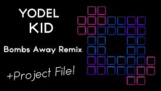 Yodel Kid (Bombs Away Remix) [Launchpad Cover] + Project File!