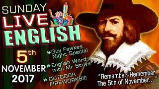 LIVE English Lesson - 5th Nov 2017 - History - Grammar - Nicknames - Live Fireworks! - Guy Fawkes