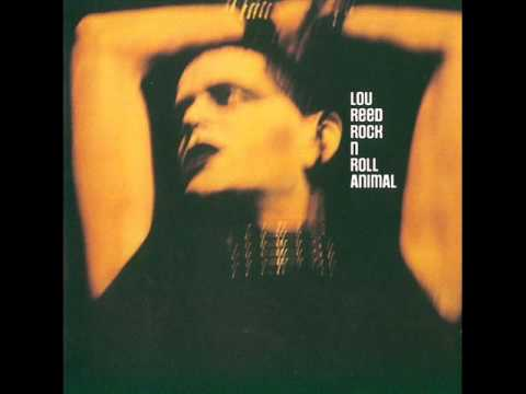 Lou Reed - Rock n Roll Animal (Full Album) 1974