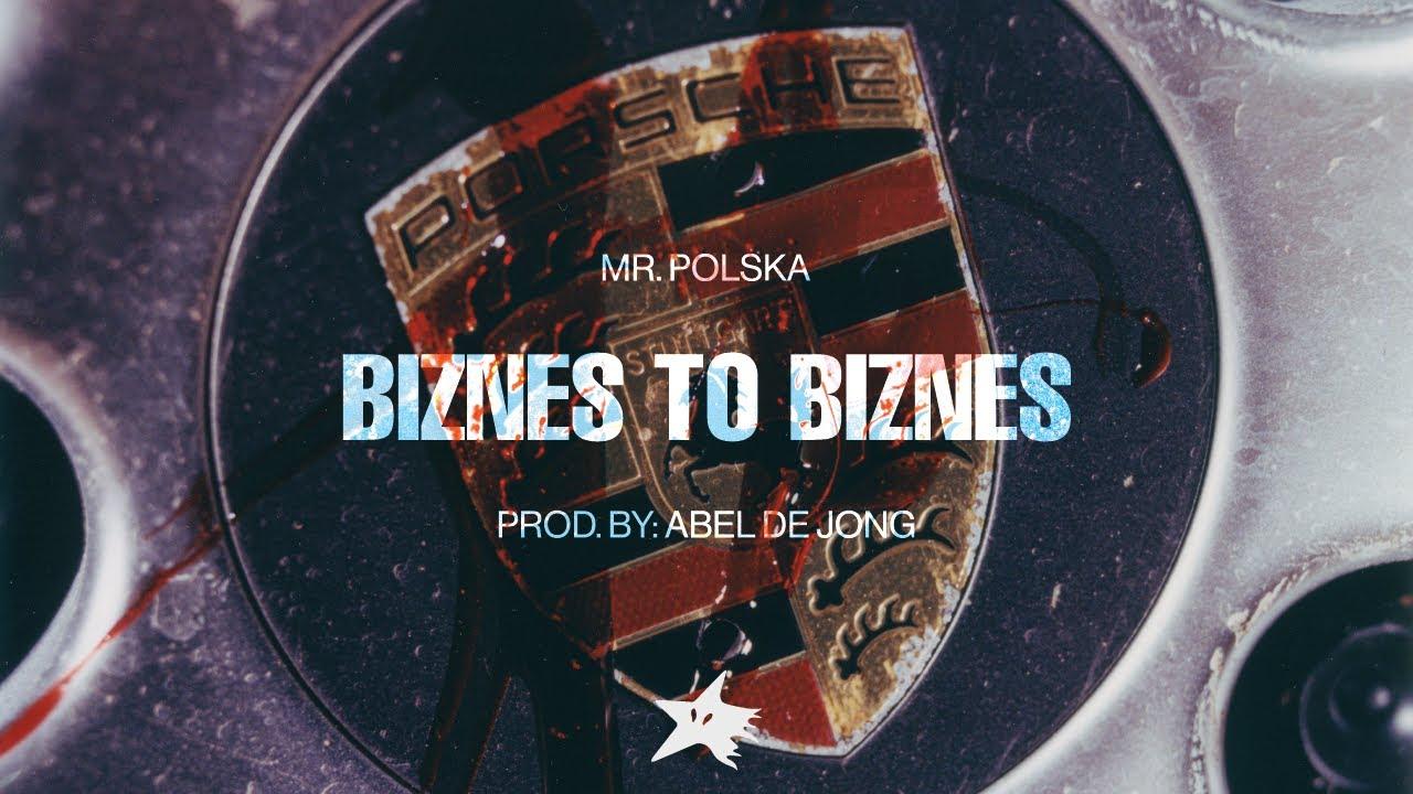 Mr. Polska - Biznes to biznes (Prod. Abel De Jong)