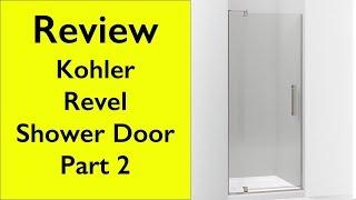 Review Kohler Revel Shower Door fix - part 2