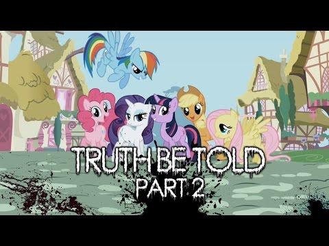Truth Be Told - Part 2 [MLP Fanfic Reading] (Grimdark)