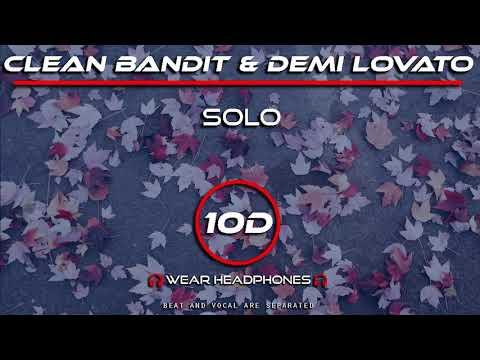 clean-bandit-&-demi-lovato---solo-(10d-song)-[not-9d/8d-audio]