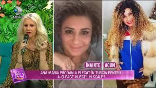 Teo Show (17.01.2019) - Ana Maria Prodan a plecat in Turcia pentru a-si face injectii in scalp?