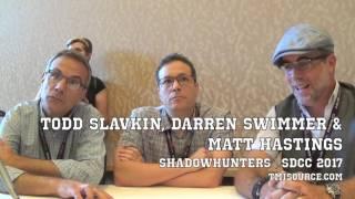'Shadowhunters' SDCC 2017: Todd Slavkin, Darren Swimmer & Matt Hastings