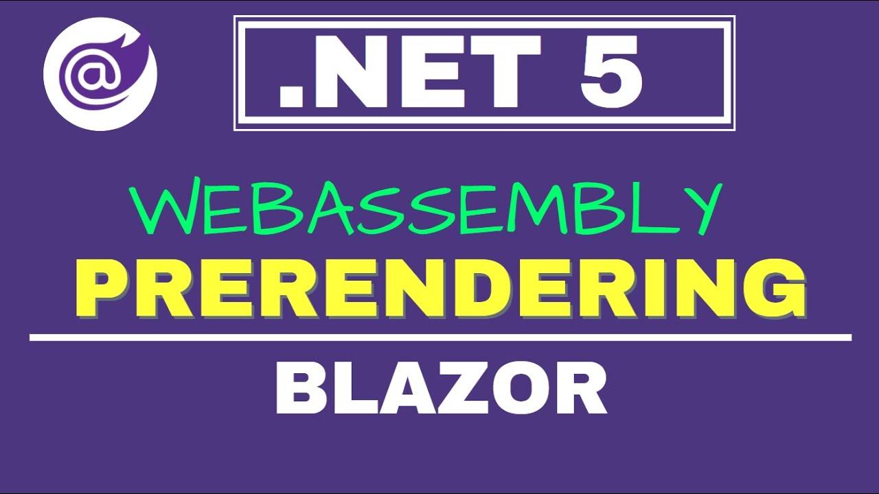 Blazor WebAssembly Prerendering | .NET 5