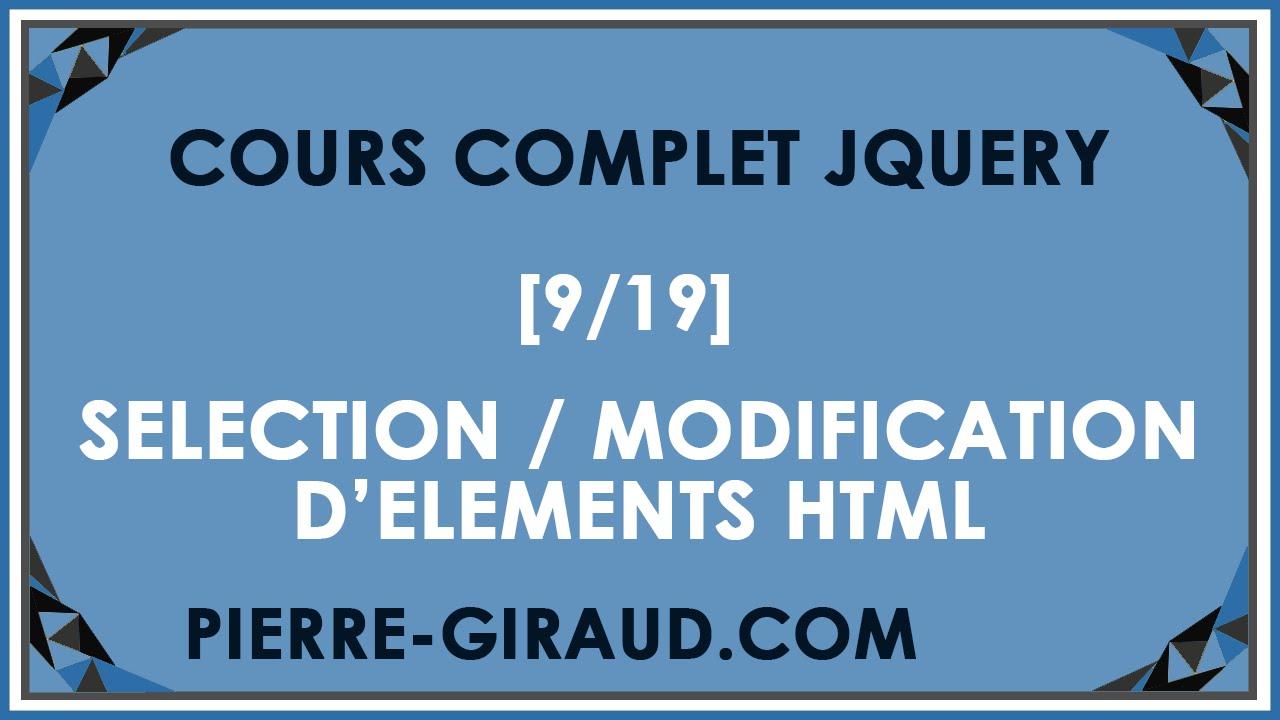 COURS COMPLET JQUERY [9/19] - Sélection et modification d'éléments HTML