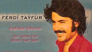 Ferdi Tayfur - Kaybolan Baharım