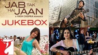 Jab Tak Hai Jaan - Audio Jukebox | A. R. Rahman | Shah Rukh Khan | Katrina Kaif | Anushka Sharma