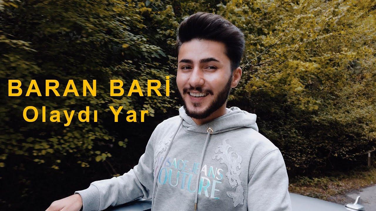 Baran Bari  -  OLAYDI YAR